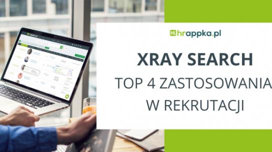 XRAY SEARCH – TOP 4 zastosowania w rekrutacji
