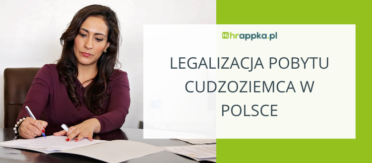 Legalizacja pobytu cudzoziemca w Polsce