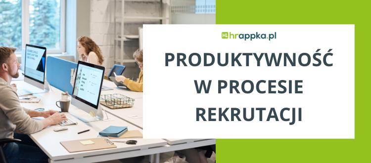 Produktywność w rekrutacji