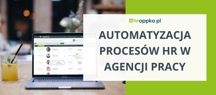 Automatyzacja procesów HR w agencji pracy tymczasowej