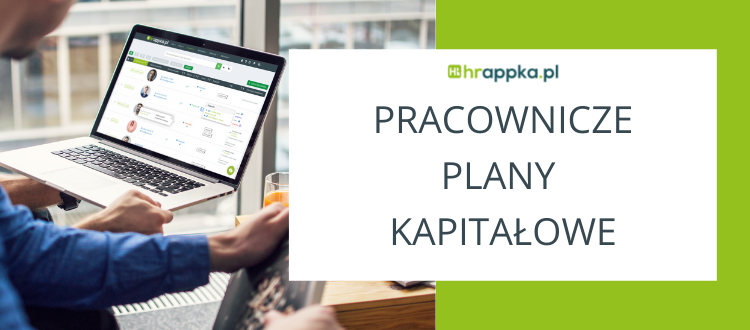 PPK (Pracownicze Plany Kapitałowe) – FAQ