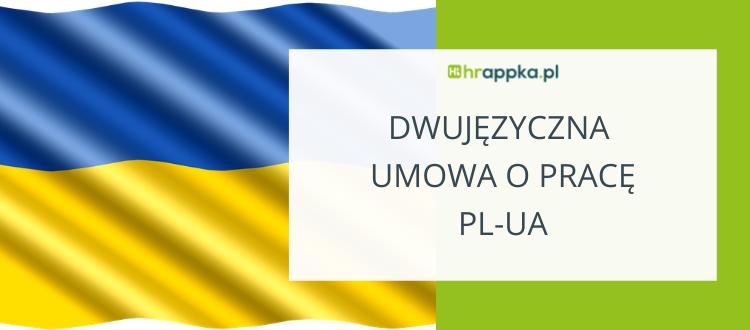 Dwujęzyczna umowa o pracę Polsko Ukraińska