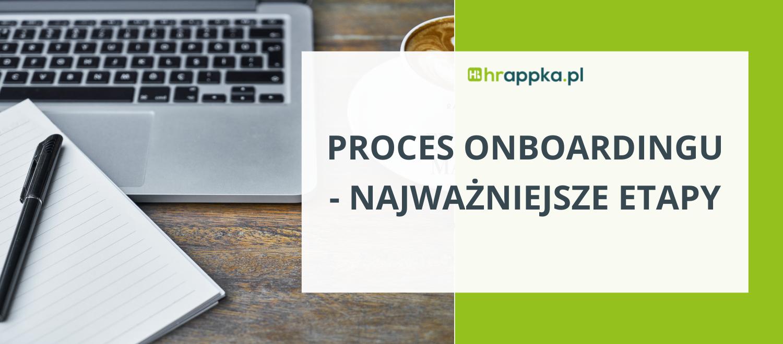 proces onboardingu - najważniejsze etapy