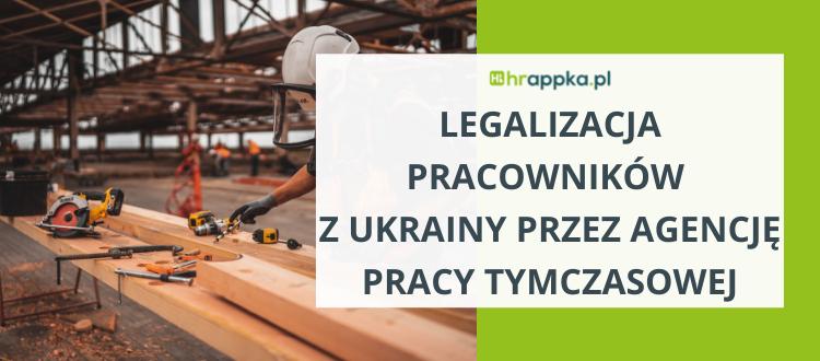 Legalizacja pracowników z Ukrainy